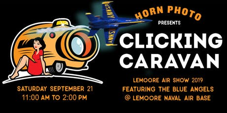 Clicking Caravan @ Lemoore Air Show 2019 Featuring The Blue Angels tickets