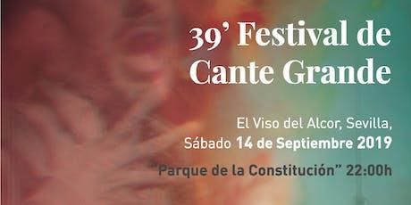 39 FESTIVAL CANTE GRANDE EL VISO DEL ALCOR entradas