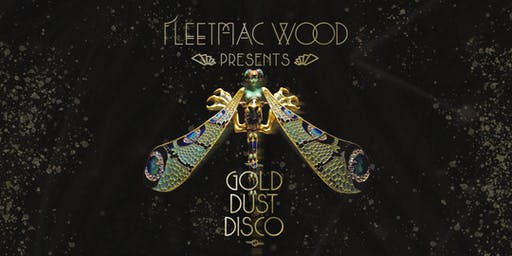 Fleetmac Wood Presents Gold Dust Disco - Denver