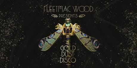 Fleetmac Wood presents Gold Dust Disco - Seattle tickets