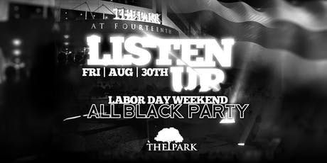 LISTEN UP: Pre-Labor Day All Black Party at The Park Friday August 30th! tickets