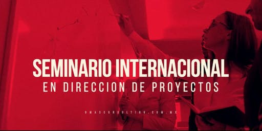 Seminario Internacional en Dirección de Proyectos