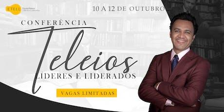Conferência Teleios - Líderes e Liderados - 10,11, 12 de Outubro ingressos