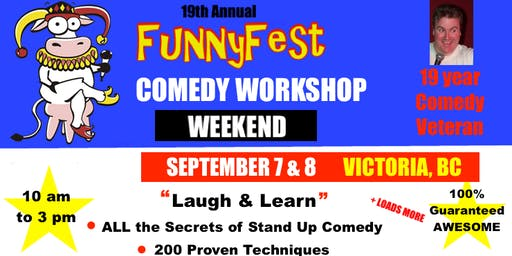 Stand Up Comedy WORKSHOP & Comedy Writing - Saturday, SEPTEMBER 7 & Sunday, SEPTEMBER 8, 2019 - Victoria, BC