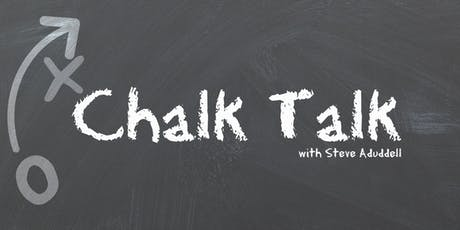 Chalk Talk with Steve Aduddell, Leadership Coach with Who You Are Coaching tickets