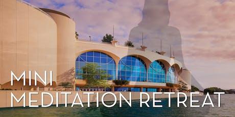 MINI MEDITATION RETREAT tickets