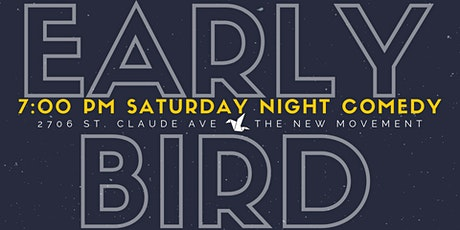Early Bird Comedy - Every Saturday 7:00p tickets