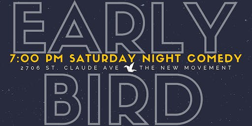 Early Bird Comedy - Every Saturday 7:00p