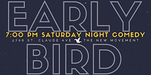 Early Bird Comedy - Every Saturday 7:00p