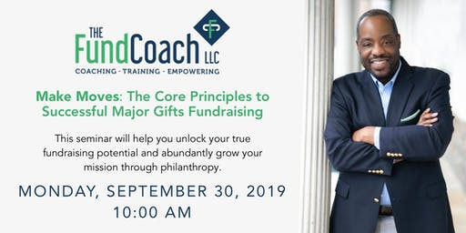 Make Moves: The Core Principles to Successful Major Gifts Fundraising