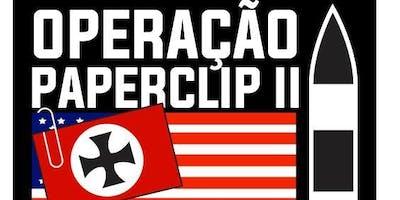 OPERAÇÃO PAPERCLIP II