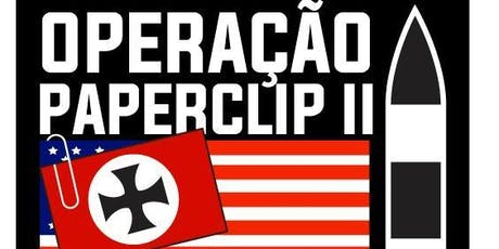 OPERAÇÃO PAPERCLIP II ingressos