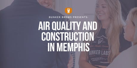 Bunker Brews Memphis: Air Quality and Construction in Memphis tickets