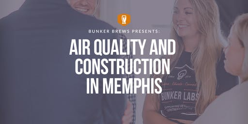 Bunker Brews Memphis: Air Quality and Construction in Memphis