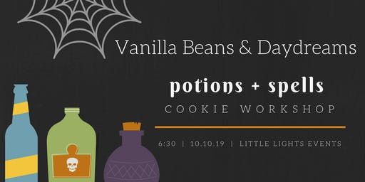 Potions + Spells Cookie Decorating Workshop - Vanilla Beans and Daydreams