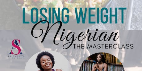 Losing Weight Nigerian: The Masterclass tickets
