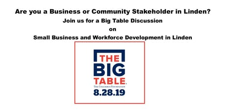 The Big Table -  Linden Small Business & Workforce  Development Discussion tickets