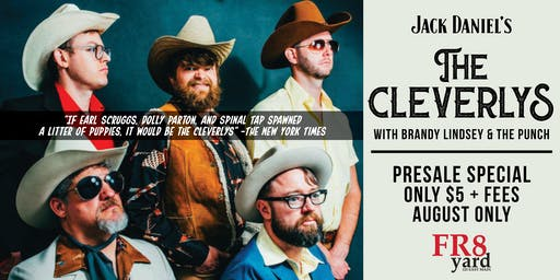 THE CLEVERLYS LIVE @ FR8yard...AUGUST PRESALE SPECTACULAR!