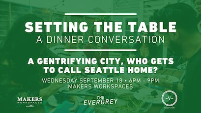 Setting The Table: A Gentrifying City, Who Gets To Call Seattle Home? tickets
