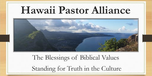 Hawaii Pastor Alliance Luncheon Wednesday August 28th 11:30 - 1:00 pm