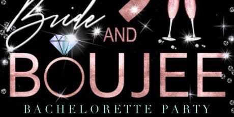 Bride and Bougee Bachelorette Party tickets