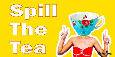Spill The Tea tickets