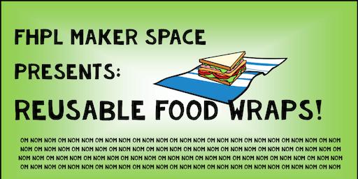 FHPL Maker Space: Reusable Food Wraps