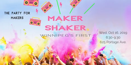 Maker Shaker Winnipeg tickets