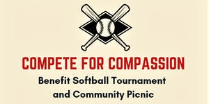 Compete for Compassion Benefit Softball Tournament and ...