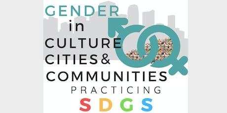 Gender in Culture, Cities & Communities practicing SDGs tickets