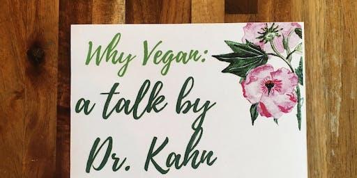Why Vegan: a talk by Dr. Kahn