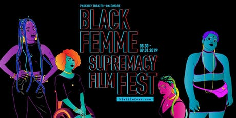 2019 Black Femme Supremacy Film Fest tickets