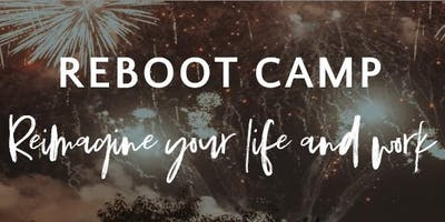 Reboot Camp: Reimagining Your Life and Work