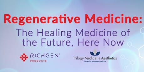 Regenerative Medicine – The Healing Medicine Of The Future, Here Now tickets