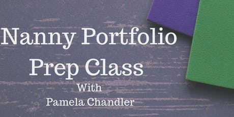 Nanny Portfolio Prep Class tickets