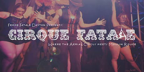 Cirque Fatale Burlesque Revue: Where the Aerial Circus Meets Moulin Rouge tickets