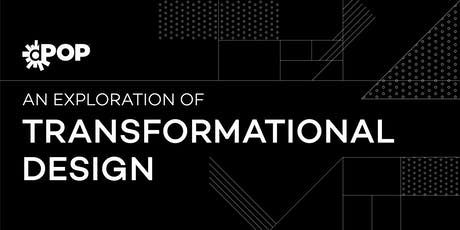 An Exploration of Transformational Design tickets