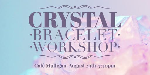 Crystal Bracelet Workshop!