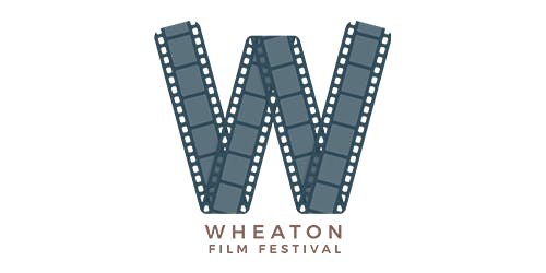 Wheaton Film Festival (5th Annual)