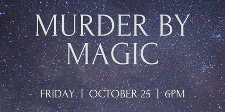 Murder by Magic Murder Mystery Dinner tickets