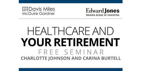 Healthcare and Your Retirement - Free Seminar tickets