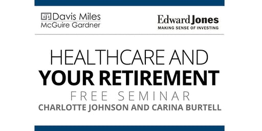 Healthcare and Your Retirement - Free Seminar