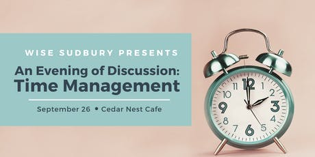 WISE Sudbury Presents:  An Evening of Discussion on Time Management tickets