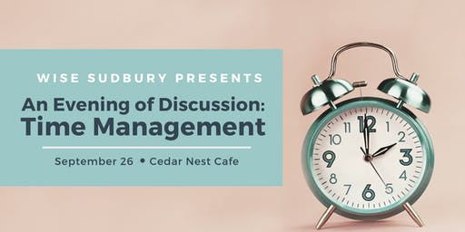 WISE Sudbury Presents:  An Evening of Discussion on Time Management