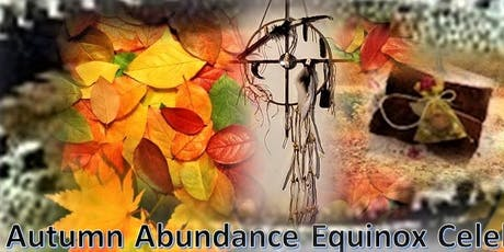 Autumn Abundance Equinox Celebration tickets