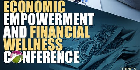 4th Annual Economic Empowerment and Financial Wellness Conference  tickets