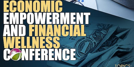 4th Annual Economic Empowerment and Financial Wellness Conference