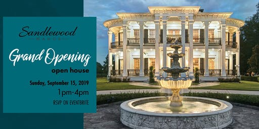 Sandlewood Manor: Grand Opening-Open House!