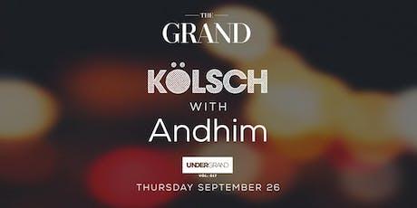 UnderGrand Vol: 017 // Kolsch x Andhim //  9.26.19 tickets