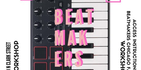 BeatMakers Chicago: Beat Cypher & Open Workshop tickets